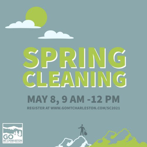 Spring Cleaning 2021 May 8 9am to noon in green over a sunny sky background with person holding a trashbag at top fo a mountain peak and Go Mt Charleston logo in the corner