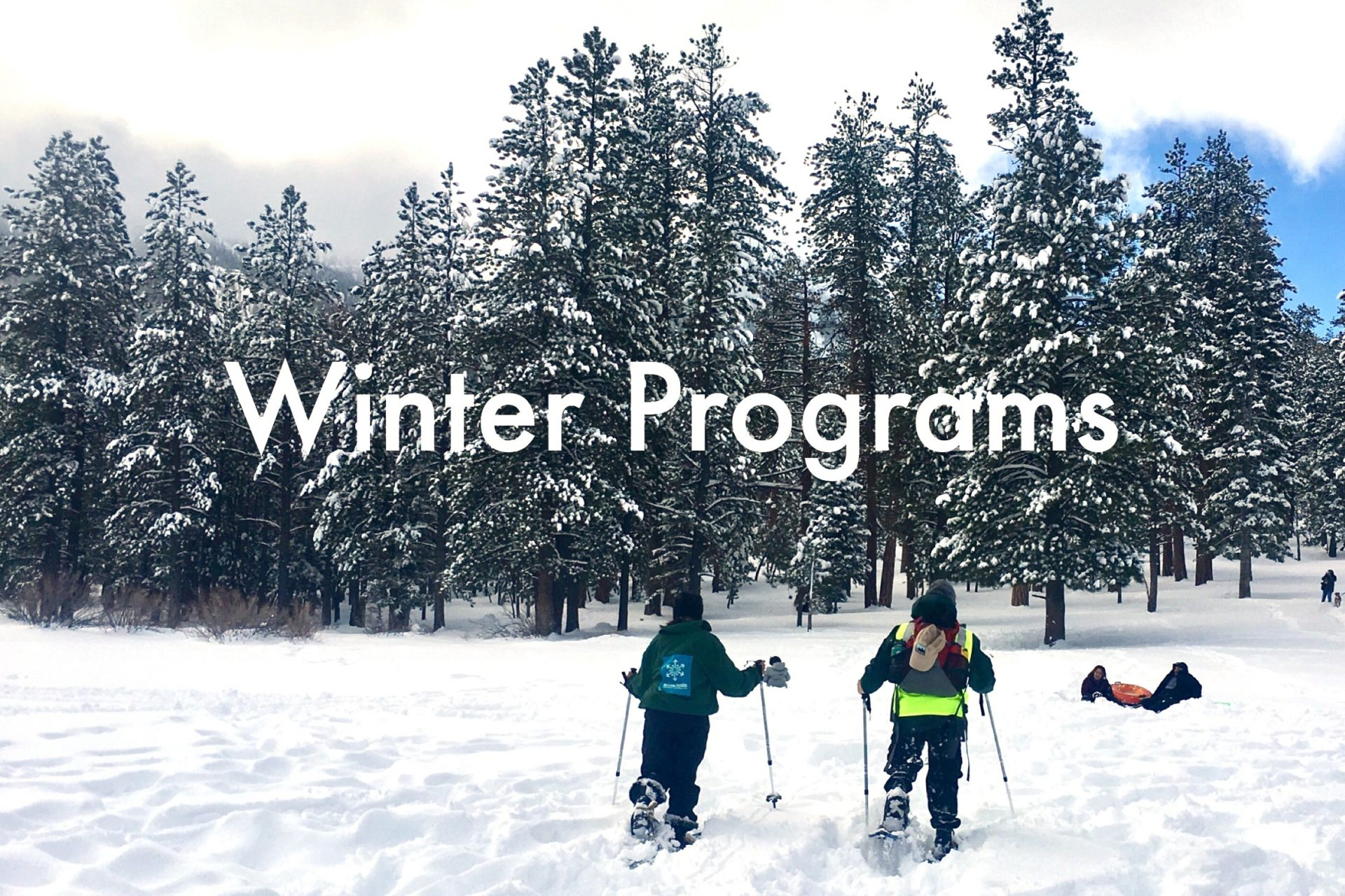 Winter activities include snowshoe hikes